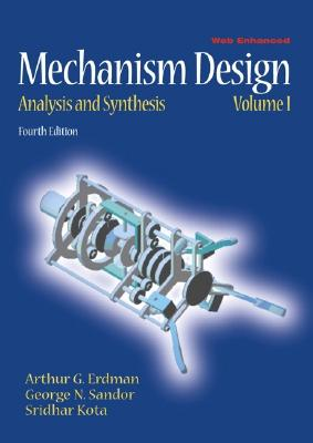 Mechanism Design With Web Enhanced By Erdman, Arthur G./ Sandor, George N./ Kota, Sridhar