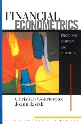 Financial Econometrics By Gourieroux, Christian/ Jasiak, Joann